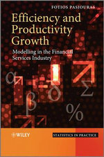 Efficiency and Productivity Growth : Modelling in the Financial Services Industry - Fotios Pasiouras