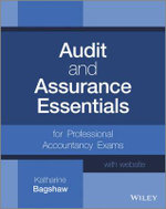 Audit and Assurance Essentials : for Professional Accountancy Exams + Website - Katharine Bagshaw