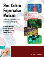 Stem Cells in Regenerative Medicine : Science, Regulation and Business Strategies