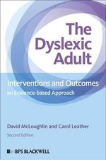 The Dyslexic Adult : Interventions and Outcomes - An Evidence-Based Approach - David McLoughlin