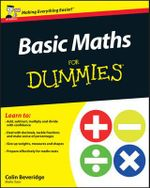 Basic Maths for Dummies : UK Edition - Colin Beveridge
