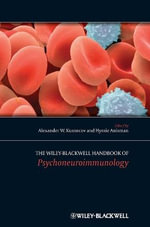 The Wiley-Blackwell Handbook of Psychoneuroimmunology : Understanding and Solving the Growing Menace of Po...