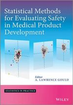 Statistical Methods for Evaluating Safety in Medical Product Development : Statistics in Practice - A. Lawrence Gould
