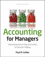 Accounting for Managers : Interpreting Accounting Information for Decision-making - Paul M. Collier