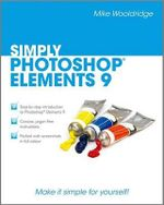 Simply Photoshop Elements 9 : Make it simple for yourself! - Mike Wooldridge