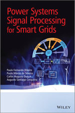 Power Systems Signal Processing for Smart Grids - Paulo Fernando Ribeiro