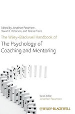 The Wiley-Blackwell Handbook of the Psychology of Coaching and Mentoring - Jonathan Passmore