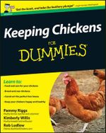 Keeping Chickens For Dummies - Pammy Riggs