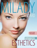 Milady's Standard Esthetics : Advanced Step-by-Step Procedures - Milady