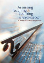 Asessing Teaching & Learning in Psychology : Current/future - Dana S. Dunn