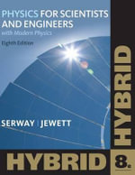 Physics for Scientists and Engineers with Modern, Hybrid : Volume 2 - Raymond A. Serway