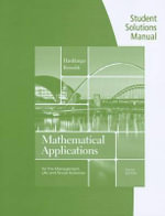 Student Solutions Manual for Harshbarger/Reynolds' Mathematical Applications for the Management, Life, and Social Sciences, 10th : 365 Teasers to Keep Your Brain in Shape - Ronald J Harshbarger