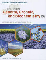 Student Solutions Manual for Bettelheim/Brown/Campbell/Farrell/Torres' Introduction to General, Organic and Biochemistry, 10th - Frederick A Bettelheim