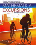 Student Solutions Manual for Aufmann/Lockwood/Nation/Clegg's Mathematical Excursions, 3rd - Richard N Aufmann