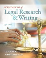 Foundations of Legal Research and Writing - Carol M. Bast