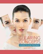 Clearing Concepts : A Guide to Acne Treatment - Mark Lees