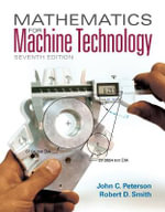 Mathematics for Machine Technology : With Biological Applications - John C. Peterson