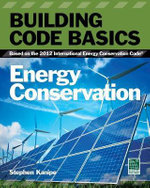 Building Code Basics: Energy : Based on the International Building Code - International Code Council