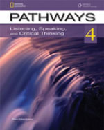 Pathways 4 : Listening, Speaking and Critical Thinking Student Book - Kristin Johannsen