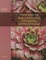Theory and Practice of Counseling and Psychotherapy, Student Manual : 9th edition, 2011  - Gerald Corey