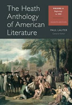 The Heath Anthology of American Literature, Volume A : Beginnings to 1800 - Allan K and Gwendolyn Miles Smith Professor of English Paul Lauter
