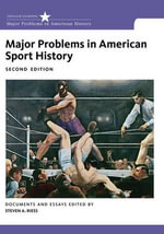 Major Problems in American Sport History : Practices to Support Reading Skills in African Ame... - Thomas G. Paterson