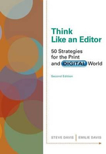 Think Like an Editor : 50 Strategies for the Print and Digital World - Steve Davis