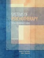 Systems of Psychotherapy : A Transtheoretical Analysis:  8th edition, 2013 - James O Prochaska