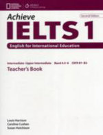 Achieve IELTS 1: Teacher's Book : Intermediate - Upper Intermediate - Caroline Cushen