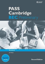 PASS Cambridge BEC Preliminary : Workbook - Ian Wood