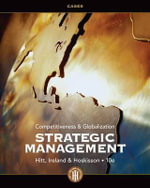 Strategic Management Cases : Competitiveness and Globalization - Holds Weatherup/Overby Chair of Executive Leadership Michael A Hitt