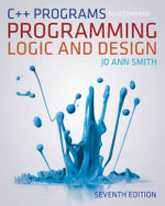 C++ Programs to Accompany Programming Logic and Design - Jo Ann Smith