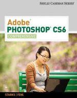 Adobe Photoshop CS6 : Comprehensive - Alec Fehl
