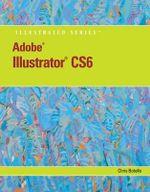 Adobe Illustrator Cs6 Illustrated with Online Creative Cloud Updates - Chris Botello
