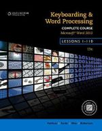 Keyboarding and Word Processing, Complete Course, Lessons 1-110 : Microsoft Word 2013: College Keyboarding - Donna Woo
