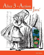 Alice in Action with Java - Joel Adams
