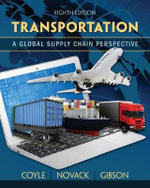 Transportation : A Global Supply Chain Perspective - Brian Gibson