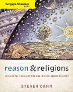Reason and Religions : Philosophy Looks at the World's Religious Beliefs - Professor of Philosophy Steven M Cahn