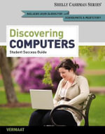 Enhanced Discovering Computers, Complete : Your Interactive Guide to the Digital World, 2013 Edition - Gary B. Shelly