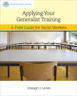 Applying Your Generalist Training : The Professional's Guide to Surveillance Training - Shelagh Larkin