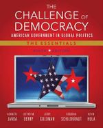 The Challenge of Democracy : American Government in Global Politics: The Essentials - Kenneth Janda