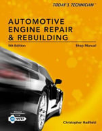 Shop Manual for Automotive Engine Repair & Rebuilding : Automotive Engine Repair & Rebuilding - Christopher Hadfield