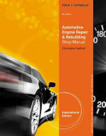 Complete Manual with Solutions Manual for Today's Technician : Automotive Engine Repair and Rebuilding - Chris Hadfield