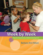 Week by Week : Plans for Documenting Children's Development - Barbara Ann Nilsen