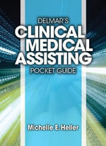Delmar Learning's Clinical Medical Assisting Pocket Guide : Career Training for the Pharmacy Technician - Michelle Heller