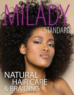 Milady Standard Natural Hair Care & Braiding : What You Can Learn Behind the Dressing Room Door - Diane Carol Bailey
