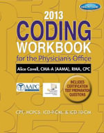 2013 Coding Workbook for the Physician's Office : A Bicentenary Reappraisal - Alice Covell