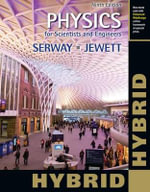 Physics for Scientists and Engineers, Hybrid (with Enhanced Webassign Homework and eBook Loe Printed Access Card for Multi Term Math and Science) - Raymond A Serway