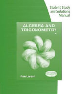 Student Study and Solutions Manual for Larson's Algebra & Trigonometry, 9th - Professor Ron Larson