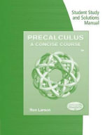 Student Study and Solutions Manual for Larson's Precalculus : A Concise Course, 3rd - Professor Ron Larson